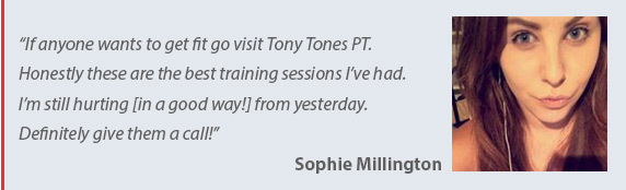 Testimonial 1 for Tony Tones Personal Training - mobile personal trainer in the Cramlington Northumberland & North Tyneside Area