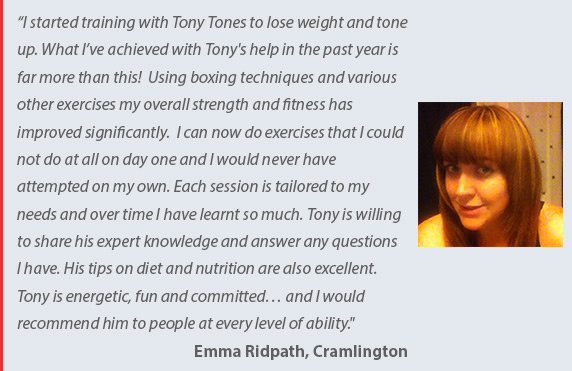 Tony Tones Personal Training - mobile personal trainer in the Seghill, Cramlington Northumberland & North Tyneside areas - testimonial by Emma Ridpath