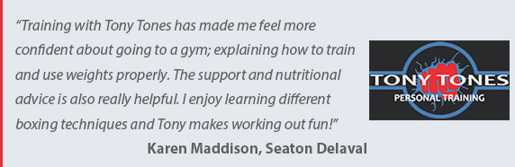 Testimonial by Karen Maddison - Tony Tones Personal Training - mobile personal trainer in the Seghill, Cramlington Northumberland & North Tyneside Areas