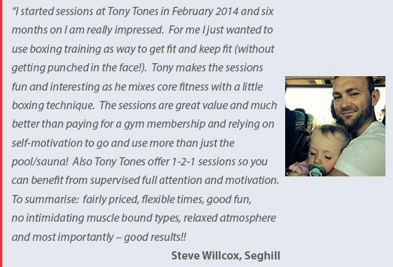 Tony Tones Personal Training - mobile personal trainer in the Seghill, Cramlington Northumberland & North Tyneside areas - testimonial by Steve Willcox